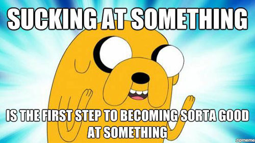 cartoon-wisdom-quote-sucking-at-something